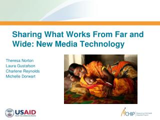Sharing What Works From Far and Wide: New Media Technology