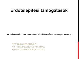 A Darányi Ignác Terv 2012-ben induló támogatási jogcímei (I-II. tengely)