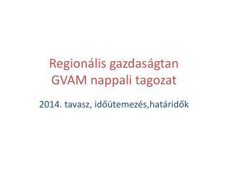 Regionális gazdaságtan  GVAM nappali tagozat