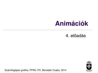 Animációk