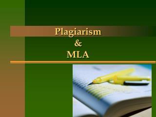 Plagiarism & MLA