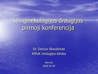 Uroginekologijos draugijos pirmoji konferencija
