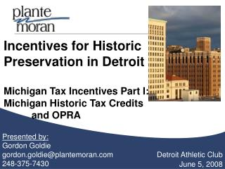 Incentives for Historic Preservation in Detroit  Michigan Tax Incentives Part I: Michigan Historic Tax Credits