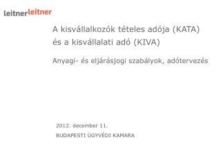 A kisvállalkozók tételes adója (KATA)  és a kisvállalati adó (KIVA)
