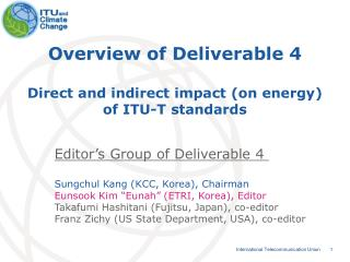 Overview of Deliverable 4 Direct and indirect impact (on energy)  of ITU-T standards
