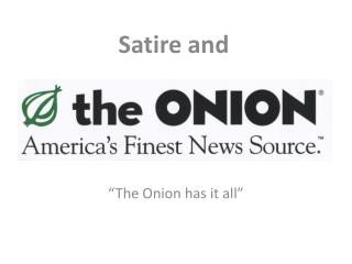 """""""The Onion has it all"""""""