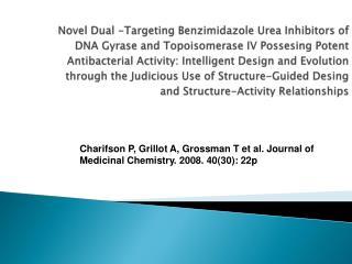 Charifson P, Grillot A, Grossman T et al. Journal of Medicinal Chemistry. 2008.  4 0( 3 0): 22p