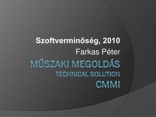 Műszaki megoldás  Technical Solution CMMI