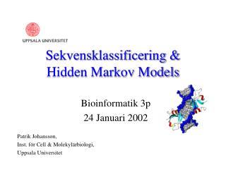 Sekvensklassificering &  Hidden Markov Models