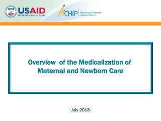 Overview  of the Medicalization of  Maternal and Newborn Care