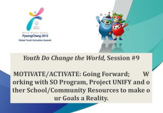 Youth Do Change the World,  Session #9