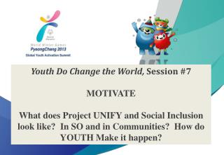 Youth Do Change the World,  Session  #7 MOTIVATE