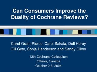 Can Consumers Improve the Quality of Cochrane Reviews?