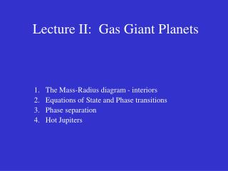Lecture II:  Gas Giant Planets