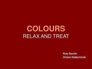 COLOURS RELAX AND TREAT