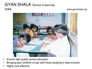 GYAN SHALA ( School of learning ) India         gyanshala