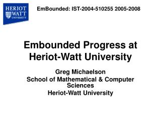 Embounded Progress at Heriot-Watt University