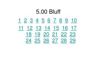 5.00 Bluff