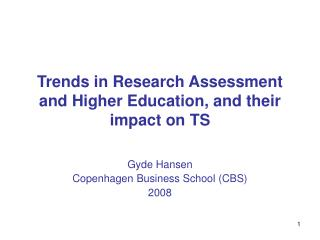 Trends in Research Assessment and Higher Education, and their impact on TS