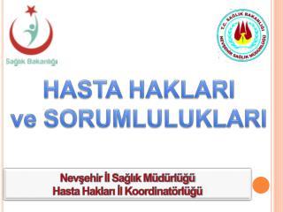 Nevşehir İl Sağlık Müdürlüğü Hasta Hakları İl Koordinatörlüğü