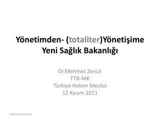 Yönetimden- ( totaliter )Yönetişime  Yeni Sağlık Bakanlığı