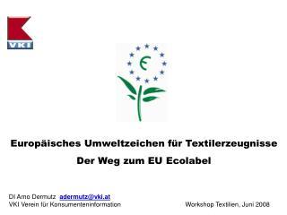 Europäisches Umweltzeichen für Textilerzeugnisse Der Weg zum EU Ecolabel