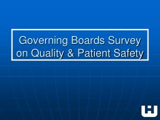 Governing Boards Survey on Quality  Patient Safety