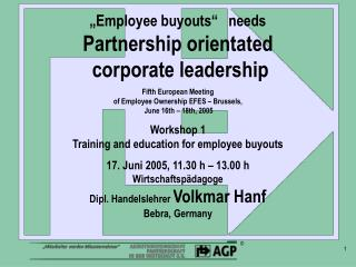 """Employee buyouts""   needs Partnership orientated  corporate leadership"