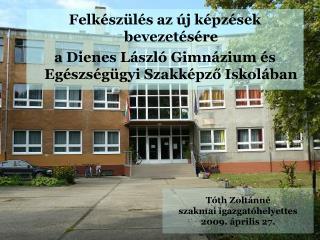 Tóth Zoltánné szakmai igazgatóhelyettes 2009. április 27.