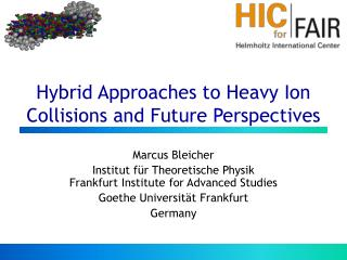 Hybrid Approaches to Heavy Ion Collisions and Future Perspectives