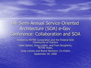 6th Semi-Annual Service-Oriented Architecture (SOA) e-Gov Conference: Collaboration and SOA