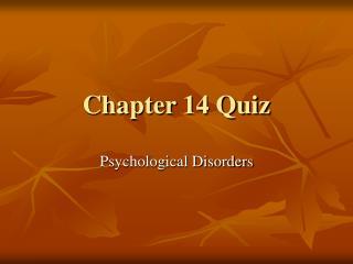 Chapter 14 Quiz