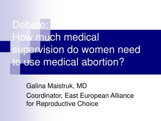 Debate: How much medical supervision do women need to use medical abortion?