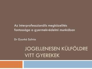 JOGELLENESEN K�LF�LDRE VITT GYEREKEK