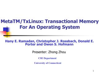 MetaTM/TxLinux: Transactional Memory For An Operating System