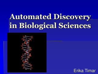 Automated Discovery in Biological Sciences