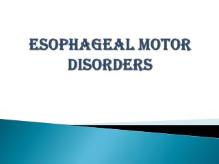 ESOPHAGEAL MOTOR DISORDERS