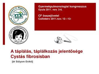 A táplálás, táplálkozás jelentősége Cystás fibrosisban