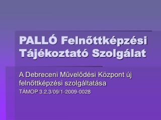 PALLÓ Felnőttképzési Tájékoztató Szolgálat
