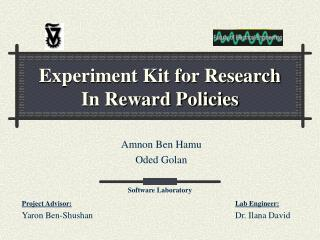 Experiment Kit for Research In Reward Policies