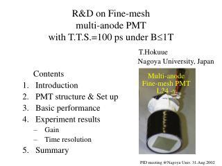 R&D on Fine-mesh  multi-anode PMT  with T.T.S.=100 ps under B  1T