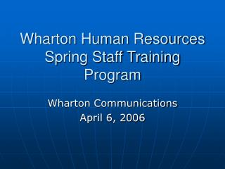 Wharton Human Resources  Spring Staff Training Program