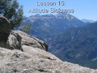 Lesson 15: Altitude Sickness  Emergency  Reference  Guide  p.  30-33