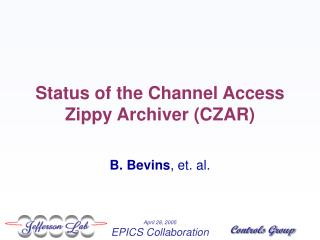 Status of the Channel Access Zippy Archiver (CZAR)