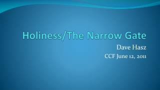 Holiness/The Narrow Gate