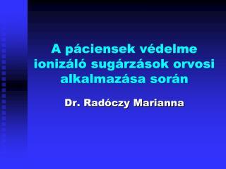 A páciensek védelme ionizáló sugárzások orvosi alkalmazása során
