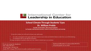 School Climate Through Students  Eyes     Dr. William Preble Founder and President, Main Street Academix Co-Founder and