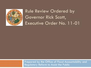 Rule Review Ordered by Governor Rick Scott, Executive Order No. 11-01
