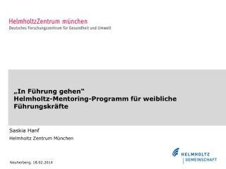 """""""In Führung gehen"""" Helmholtz-Mentoring-Programm für weibliche Führungskräfte"""