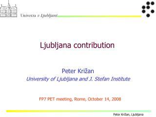 Ljubljana contribution